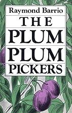 The Plum Plum Pickers (Chicano Classics, 2)…