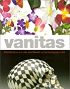 Vanitas : meditations on life and death in…