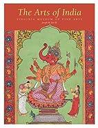 The Arts of India by Joseph M. Dye III
