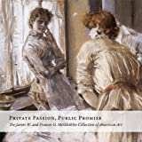 Yount, Sylvia: Private Passion, Public Promise: The James W. and Frances G. McGlothlin Collection of American Art