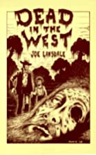 Dead in the West by Joe R. Lansdale