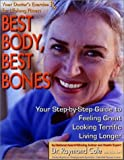 Cole, Raymond: Best Body Best Bones: Your Doctor's Exercise Rx for Lifelong Fitness