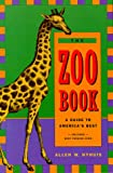 Nyhuis, Allen W.: The Zoo Book: A Guide to America&#39;s Best