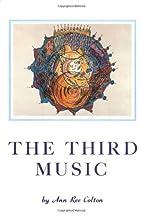 The Third Music by Ann Ree Colton