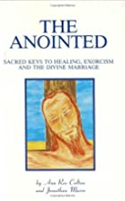 The Anointed: Sacred Keys to Healing,…