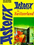 Rene Goscinny: Asterix in Switzerland (Adventures of Asterix)