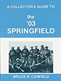Canfield, Bruce: Collectors Guide to the 03 Spring Field