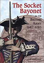 The Socket Bayonet in the British Army…