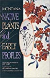 Hart, Jeff: Montana: Native Plants and Early Peoples
