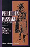 Purple, Edwin Ruthven: Perilous Passage: A Narrative of the Montana Gold Rush, 1862-1863