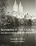 Ruttenbaum, Steven: Mansions in the Clouds: The Skyscraper Palazzi of Emery Roth