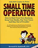 Kamoroff, Bernard B., C.P.A.: Small Time Operator: How to Start Your Own Business, Keep Your Books, Pay Your Taxes, And Stay Out of Trouble!