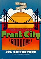Frank City (Goodbye) by Joe Cottonwood