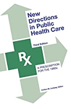 New directions in public health care : a…