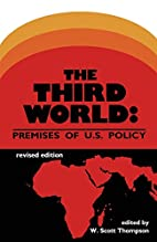 The Third World: Premises of U.S. Policy by…
