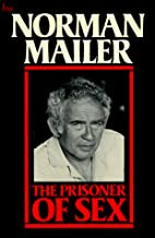 The Prisoner of Sex by Norman Mailer