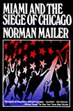 Mailer, Norman: Miami and the Siege of Chicago