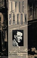 Lyle Saxon: A Critical Biography (Southern…