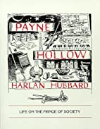 Payne Hollow, Life on the Fringe of Society…