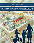 A Guide to Homeschooling for Librarians…