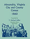 T. Michael Miller: Alexandria, Virginia City and County Census 1860
