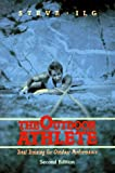 Ilg, Steve: The Outdoor Athlete: Total Training for Outdoor Performance