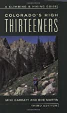 Colorado's High Thirteeners: A Climbing…