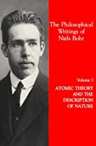 The Philosophical writings of Niels Bohr,…