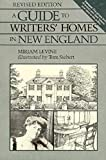 Levine, Miriam: A Guide to Writers&#39; Homes in New England