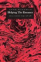 Helping the Dreamer by Anne Waldman