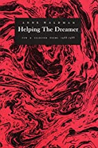 Helping the Dreamer by Anne Waldman