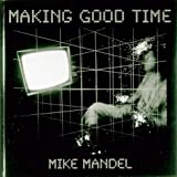 Mandel, Mike: Making Good Time
