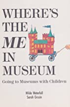 Where's the Me in Museum: Going to…