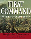 Zimmerman, Dwight Jon: First Command: Paths To Leadership