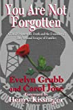 Evelyn Grubb: You Are Not Forgotten: A Family's Quest for Truth and the Founding of the National League of Families