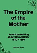 Empire of the Mother: American Writing About…