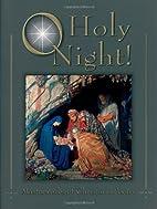 O Holy Night!: Masterworks of Christmas…
