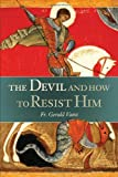 Vann, Gerald: The Devil: And How to Resist Him