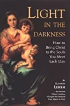 Light in the Darkness: How to Bring Christ…