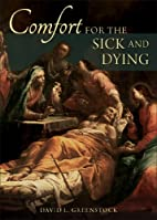 Comfort for the Sick and Dying: And for…