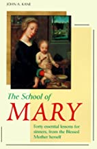 The School of Mary: Forty Essential Lessons…