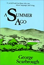 A Summer Ago by George Scarbrough