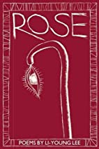 Rose (New Poets of America) by Li-Young Lee