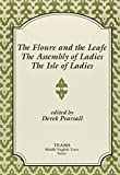 Pearsall, Derek: Floure and the Leafe, the Assembly of Ladies, the Isle of Ladies