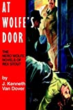 Van Dover, J. Kenneth: At Wolfe&#39;s Door: The Nero Wolfe Novels of Rex Stout