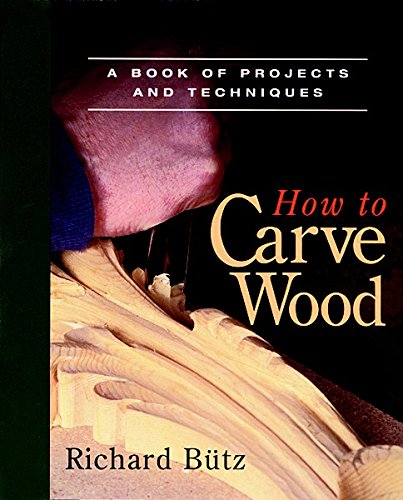 how-to-carve-wood-a-book-of-projects-and-techniques