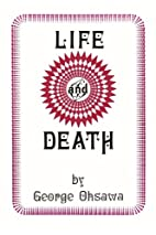 Life and Death by George Ohsawa