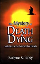 The Mystery of Death and Dying by Earlyne…
