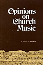 Opinions on Church Music: Comments and…