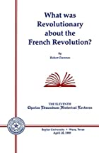 What Was Revolutionary about the French…